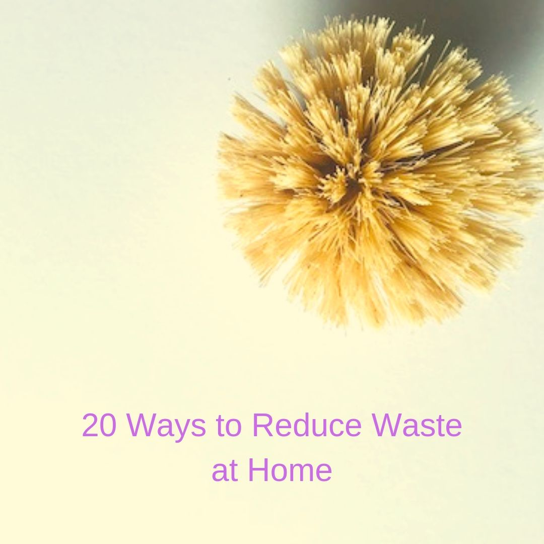20 Ways to Reduce Waste at Home - Yellow Your Spirit